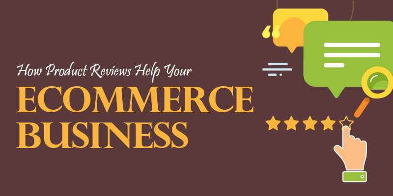 How Product Reviews Help Your eCommerce Business