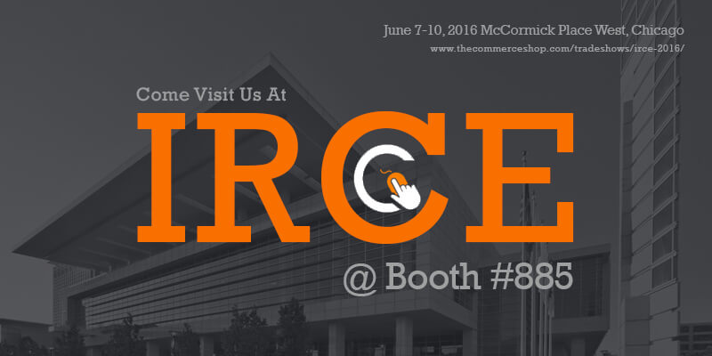 Come Visit Us At IRCE @Booth #885