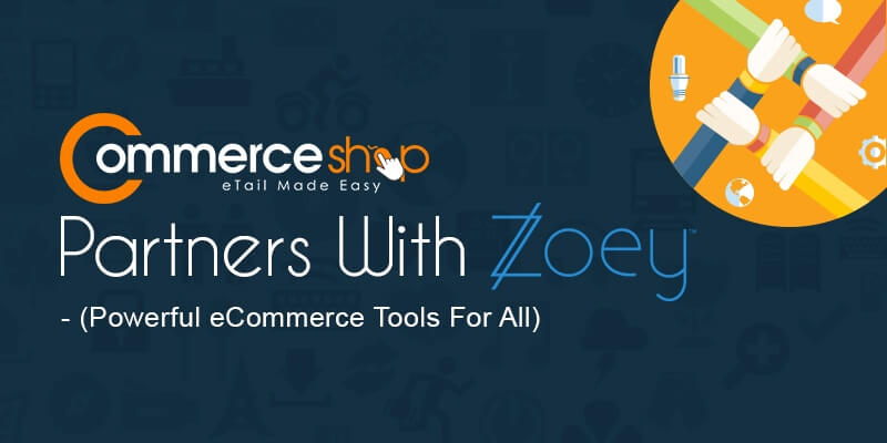 The Commerce Shop Partners With Zoey – (Powerful eCommerce Tools For All)