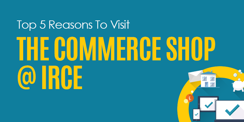 Top 5 Reasons To Visit The Commerce Shop At IRCE