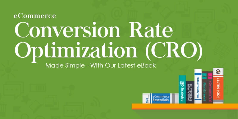 eCommerce Conversion Rate Optimization (CRO) Made Simple - With Our Latest eBook