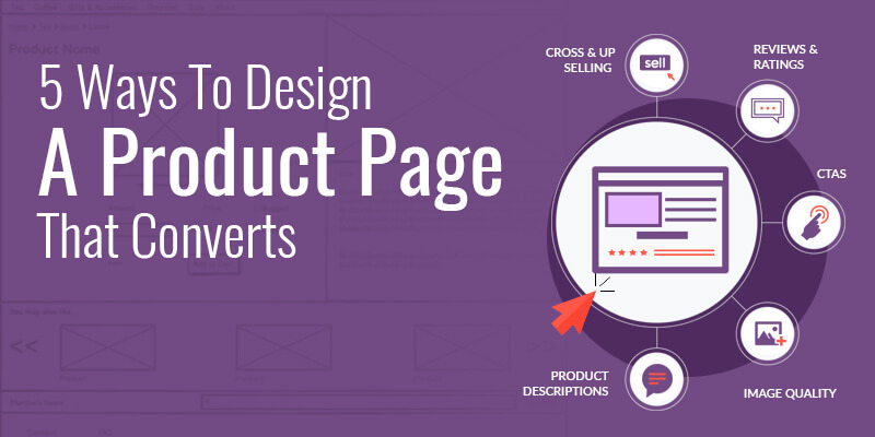 5 Ways To Design A Product Page That Converts