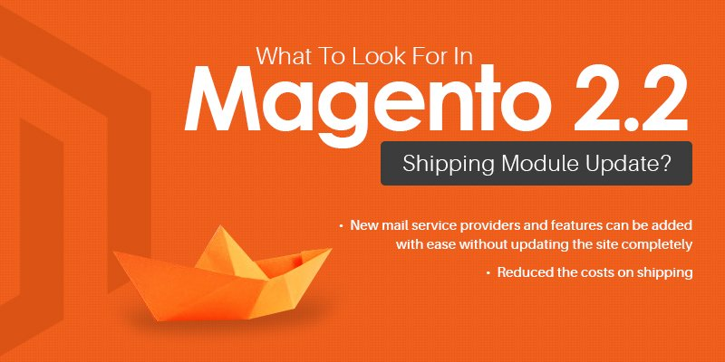 What To Look For In Magento 2.2 Shipping Module Update?