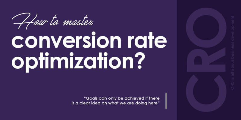 How To Master Conversion Rate Optimization?