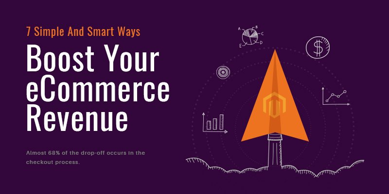 7 Simple And Smart Ways To Boost Your eCommerce Revenue