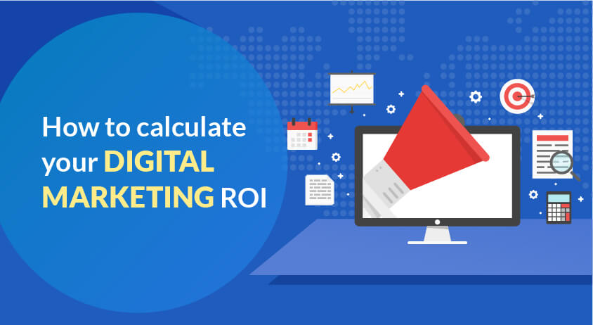 How to calculate your digital marketing ROI