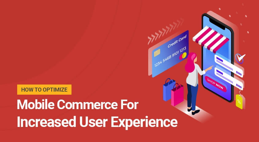 How To Optimize Mobile Commerce For Increased User Experience