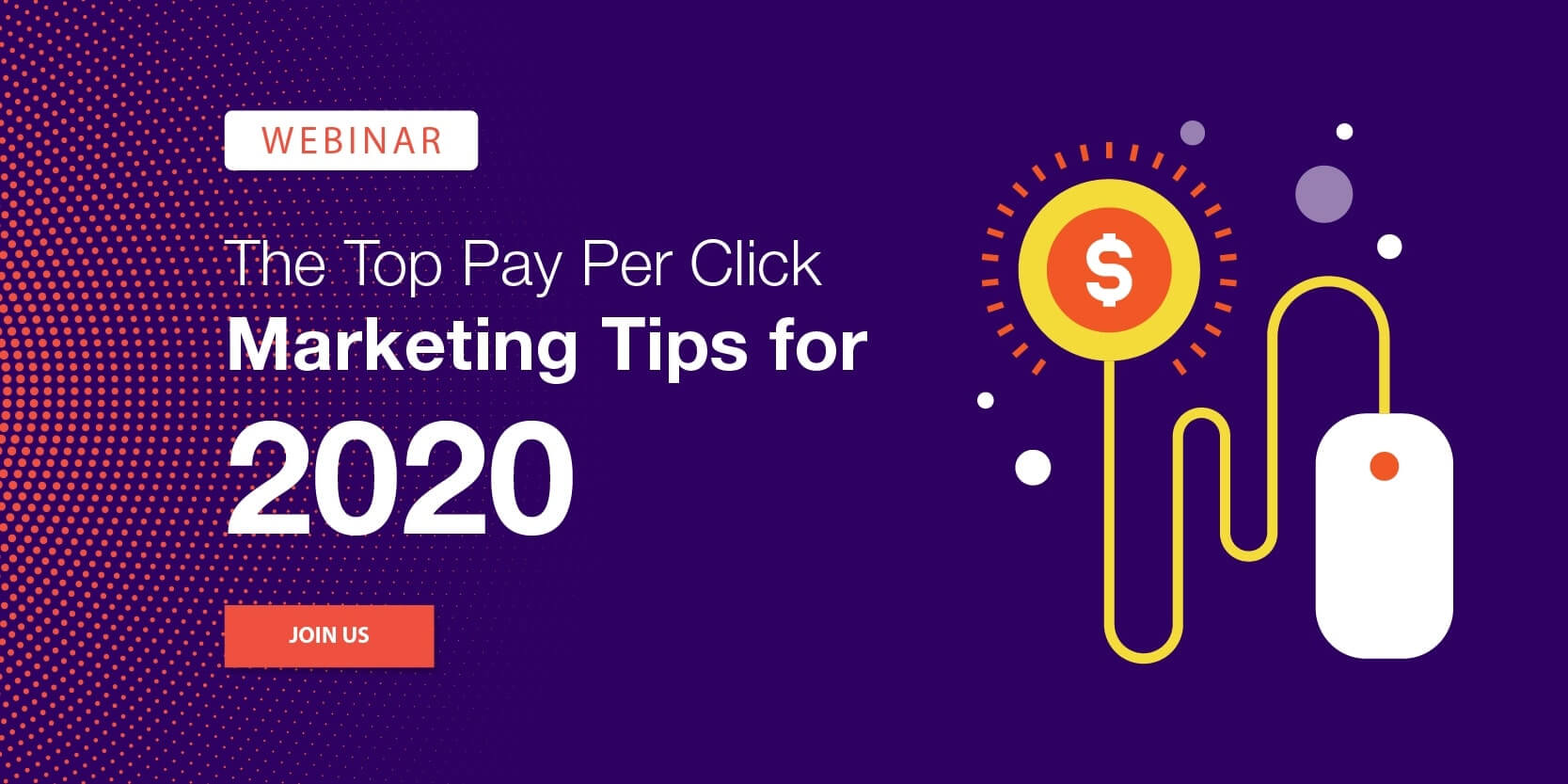 Join our insightful webinar titled the top pay per click marketing tips for 2020