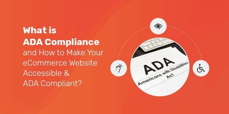What is ADA compliance and how to make your eCommerce website accessible & ADA compliant?