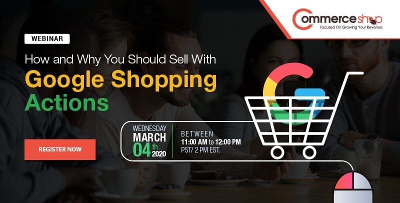 """Join our upcoming webinar, """"How and why you should sell with google shopping actions"""