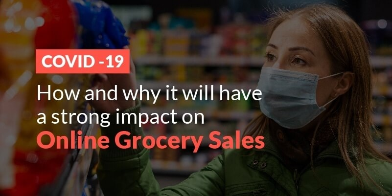 COVID 19: How and why it will have a strong impact on online grocery sales