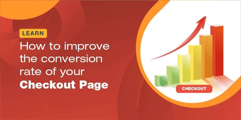 Learn how to improve the conversion rate of your checkout page [with examples]