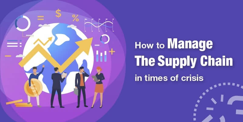 How to manage the supply chain in times of crisis