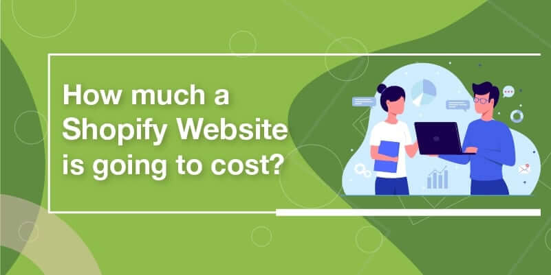 How much a Shopify website is going to cost?
