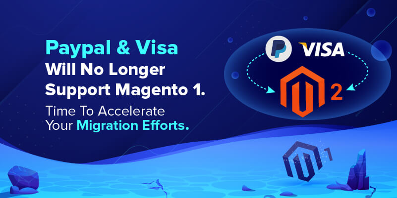 PayPal & Visa will no longer support Magento1