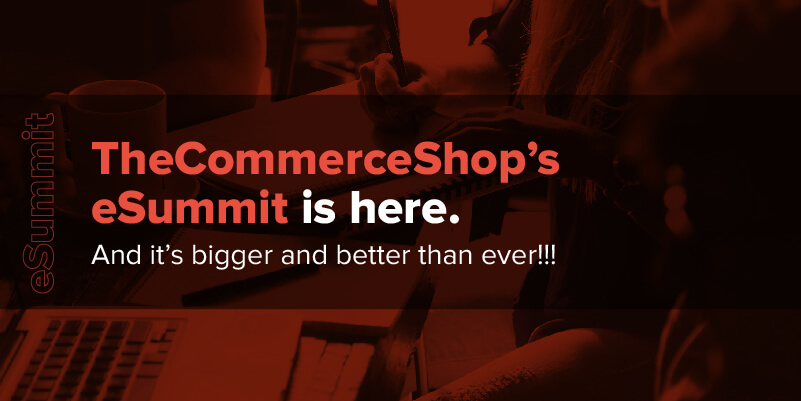 TheCommerceShop's eSummit is here