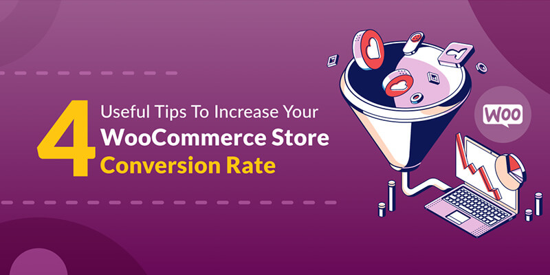 4 Useful Tips To Increase Your WooCommerce Store Conversion Rates