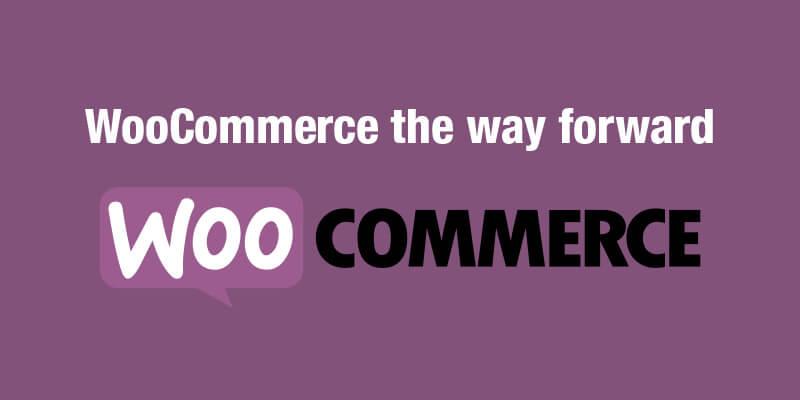WooCommerce – The Way Forward