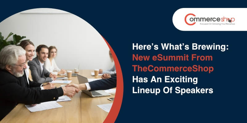 Here's What's Brewing: New eSummit From TheCommerceShop Has An Exciting Lineup Of Speakers