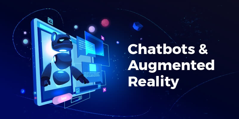 Chatbots & Augmented Reality