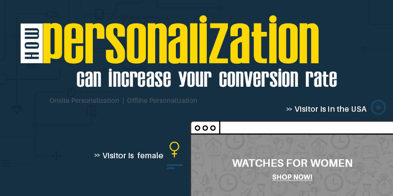 How Personalization Can Increase Your Conversion Rate