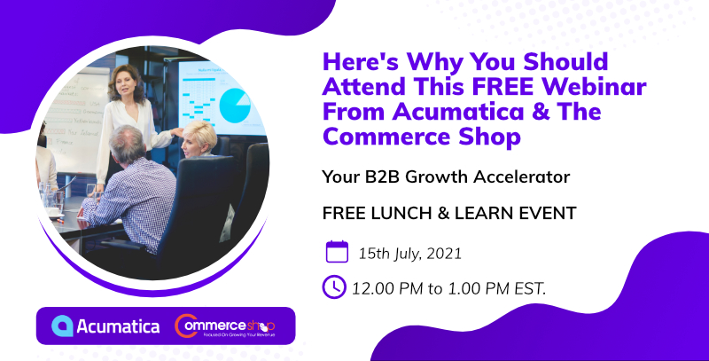 The Commerce Shop Co-hosts A Must-attend Lunch & Learn Event With World's Numero Uno ERP Company Acumatica. Here's More To Know