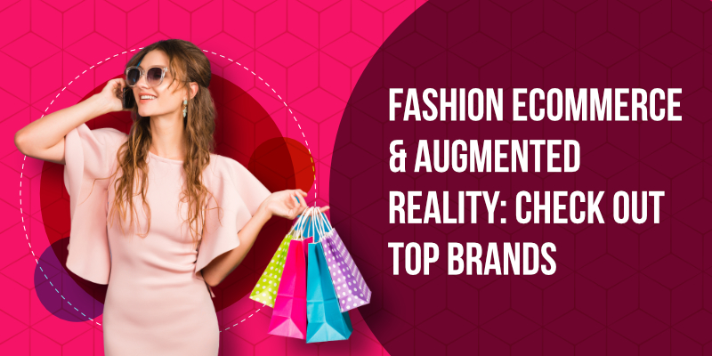 Fashion eCommerce & Augmented Reality